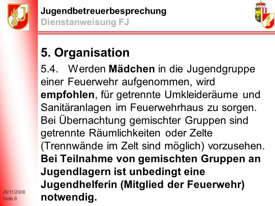 28/11/2008 Seite 8 Jugendbetreuerbesprechung Dienstanweisung FJ 5.