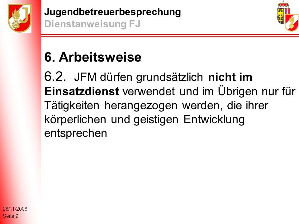 28/11/2008 Seite 9 Jugendbetreuerbesprechung Dienstanweisung FJ 6.