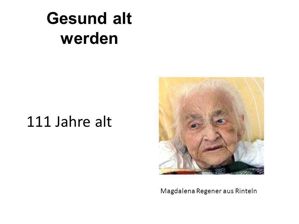 Gesund alt werden 111 Jahre alt Magdalena Regener aus Rinteln