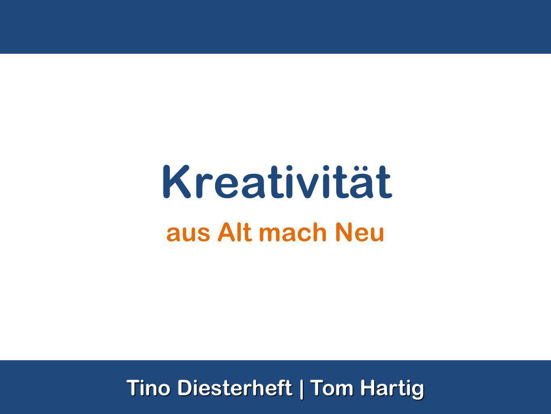 Kreativität aus Alt mach Neu Tino Diesterheft | Tom Hartig