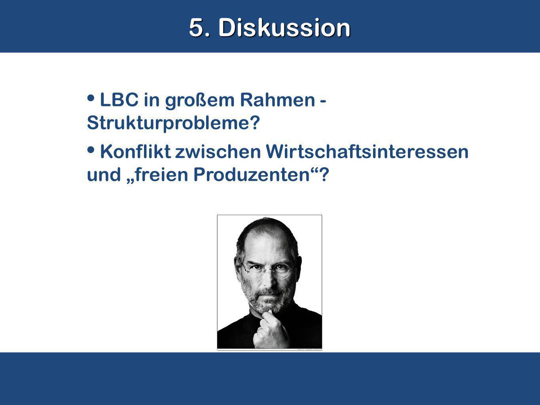 5. Diskussion LBC in großem Rahmen - Strukturprobleme.