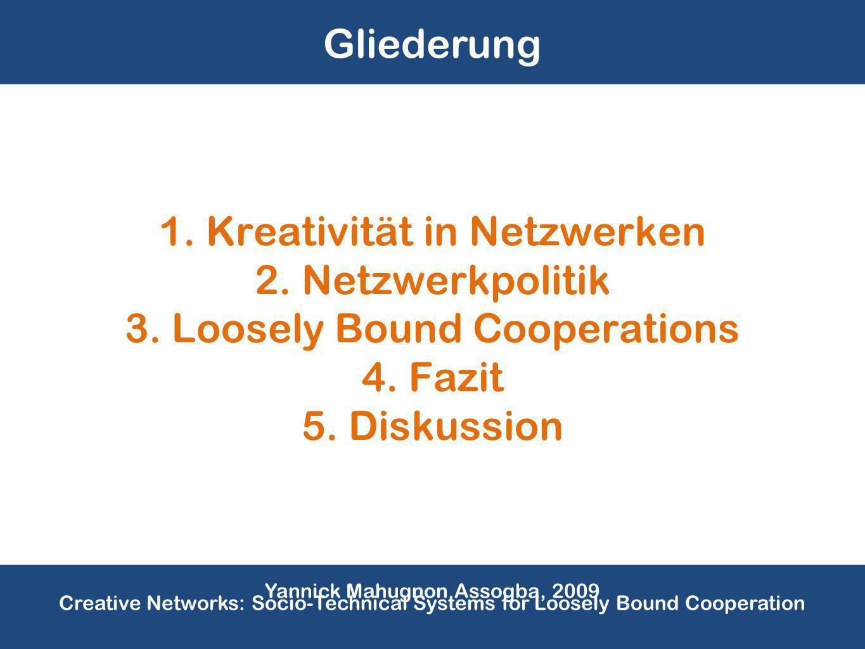 1. Kreativität in Netzwerken 2. Netzwerkpolitik 3.