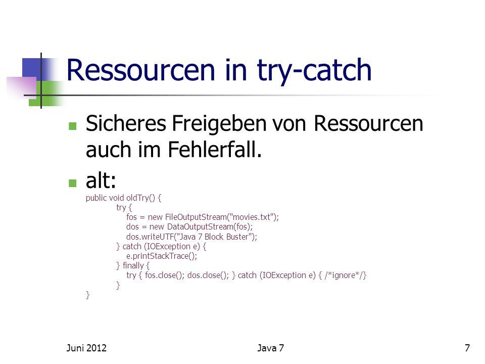 Ressourcen in try-catch Sicheres Freigeben von Ressourcen auch im Fehlerfall.