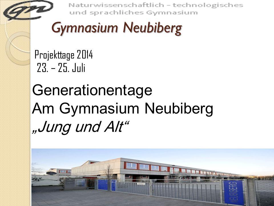 Gymnasium Neubiberg Gymnasium Neubiberg Projekttage 2014 23.