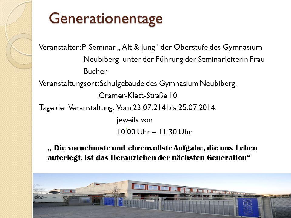 """Generationentage Veranstalter: P-Seminar """" Alt & Jung"""" der Oberstufe des Gymnasium Neubiberg unter der Führung der Seminarleiterin Frau Bucher Veranst"""