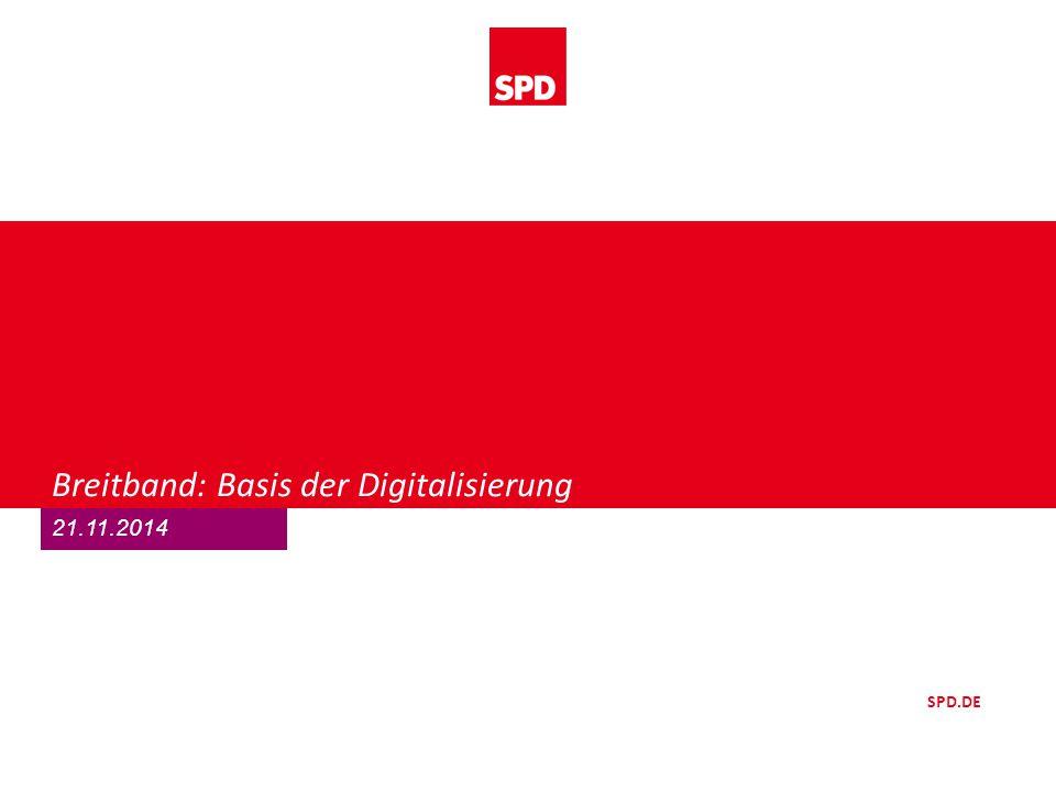 SPD Sozialdemokratische Partei Deutschlands BREITBAND: MEHR ALS NUR INFRASTRUKTUR In der digitalen Gesellschaft entscheidet der Internetzugang über gesellschaftliche Teilhabe und ökonomischen Fortschritt.