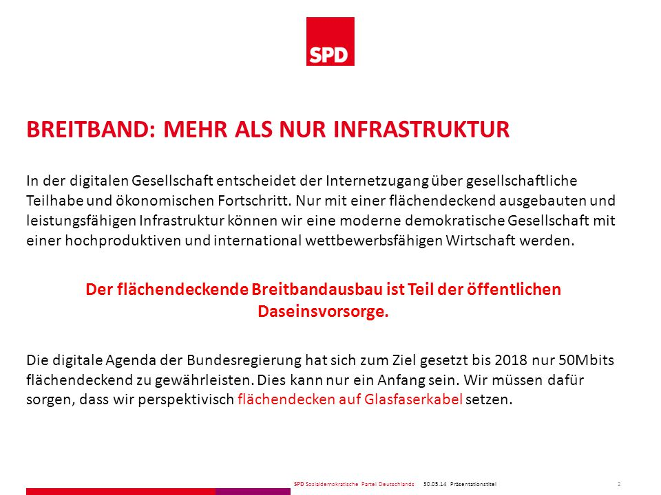 SPD Sozialdemokratische Partei Deutschlands INDUSTRIE 4.0 30.05.14 3 Präsentationstitel Die Digitalisierung der Wertschöpfungskette wird unter dem Schlagwort Industrie 4.0 zusammengefasst.