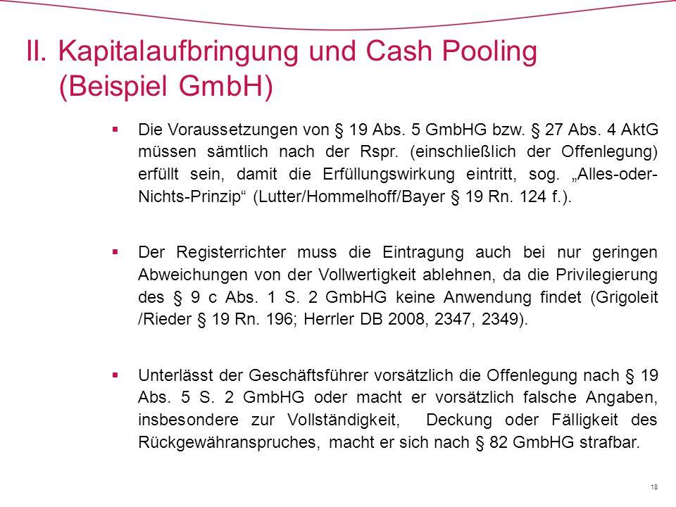  Die Voraussetzungen von § 19 Abs.5 GmbHG bzw. § 27 Abs.