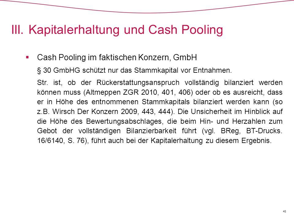  Cash Pooling im faktischen Konzern, GmbH § 30 GmbHG schützt nur das Stammkapital vor Entnahmen.