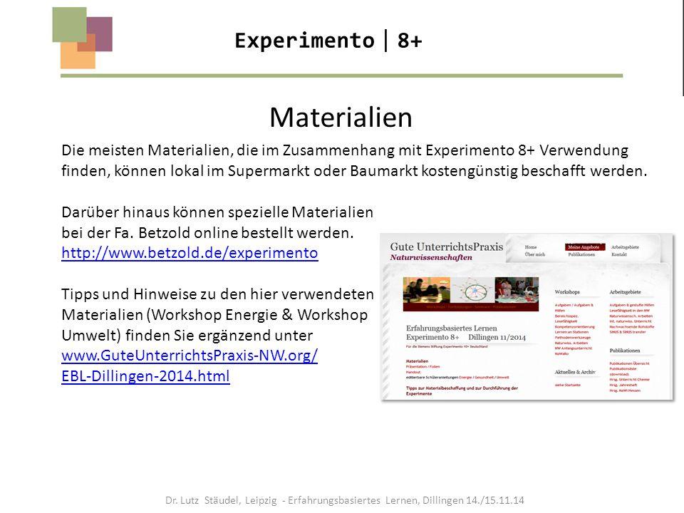 Experimento  8+ Materialien Die meisten Materialien, die im Zusammenhang mit Experimento 8+ Verwendung finden, können lokal im Supermarkt oder Baumar