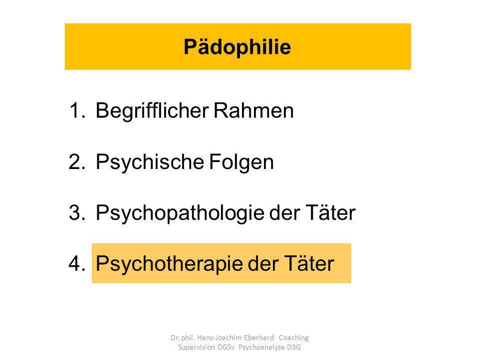 1.Begrifflicher Rahmen 2.Psychische Folgen 3.Psychopathologie der Täter 4.Psychotherapie der Täter Pädophilie Dr.