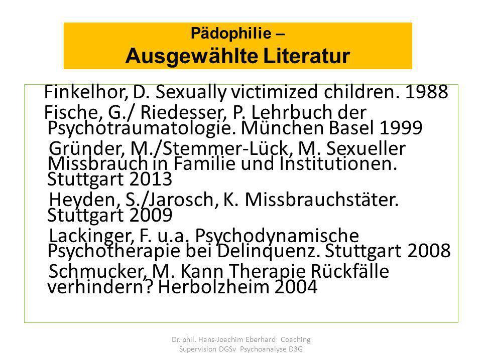 Finkelhor, D.Sexually victimized children. 1988 Fische, G./ Riedesser, P.