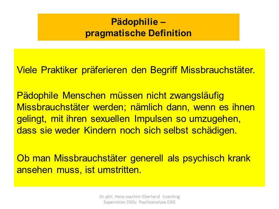 Viele Praktiker präferieren den Begriff Missbrauchstäter.