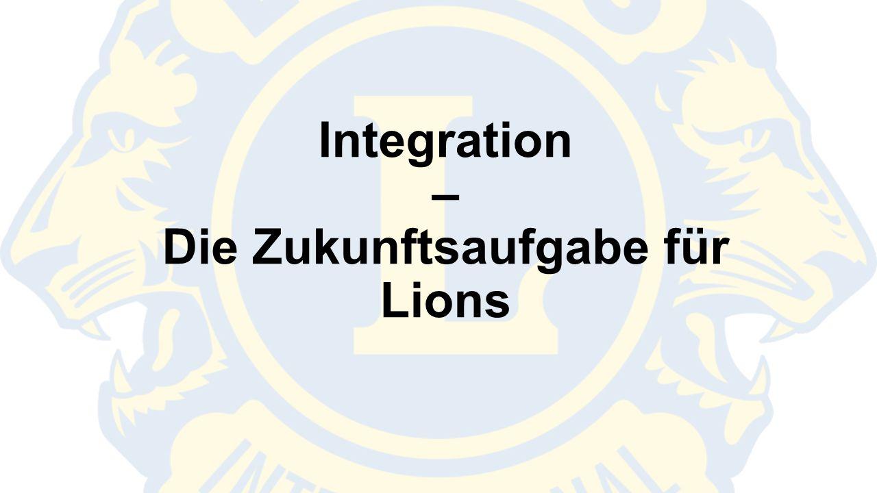 Integration – Die Zukunftsaufgabe für Lions