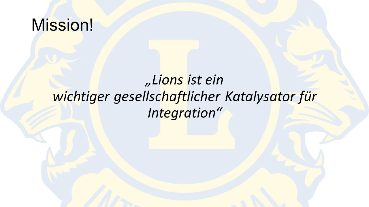 """Mission! """"Lions ist ein wichtiger gesellschaftlicher Katalysator für Integration"""