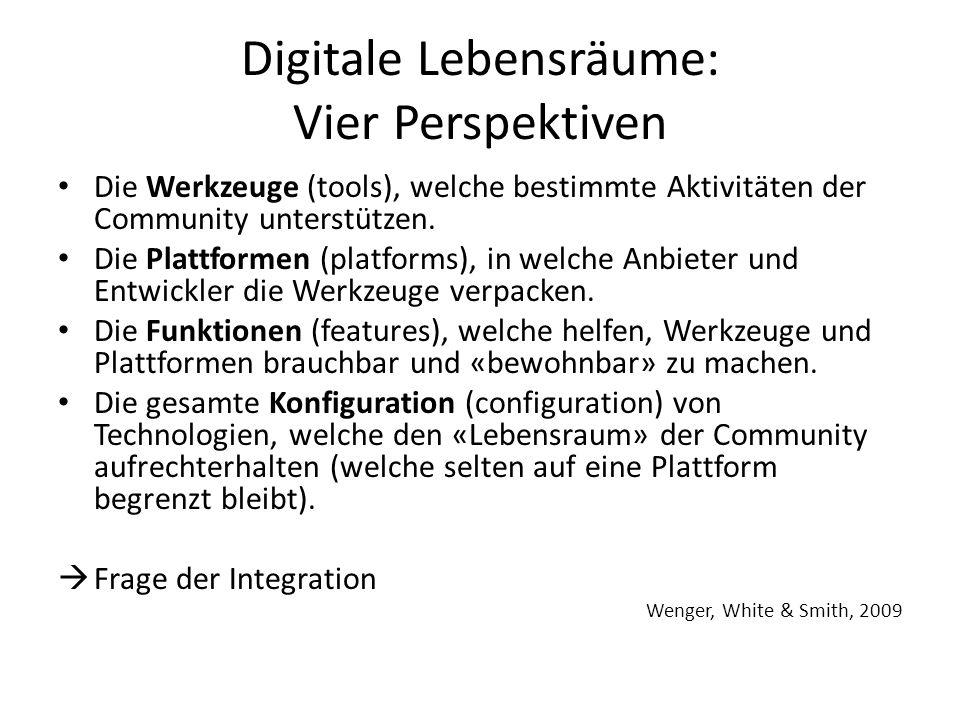 Digitale Lebensräume: Vier Perspektiven Die Werkzeuge (tools), welche bestimmte Aktivitäten der Community unterstützen.