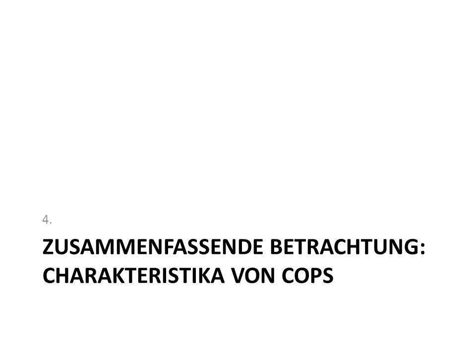 ZUSAMMENFASSENDE BETRACHTUNG: CHARAKTERISTIKA VON COPS 4.