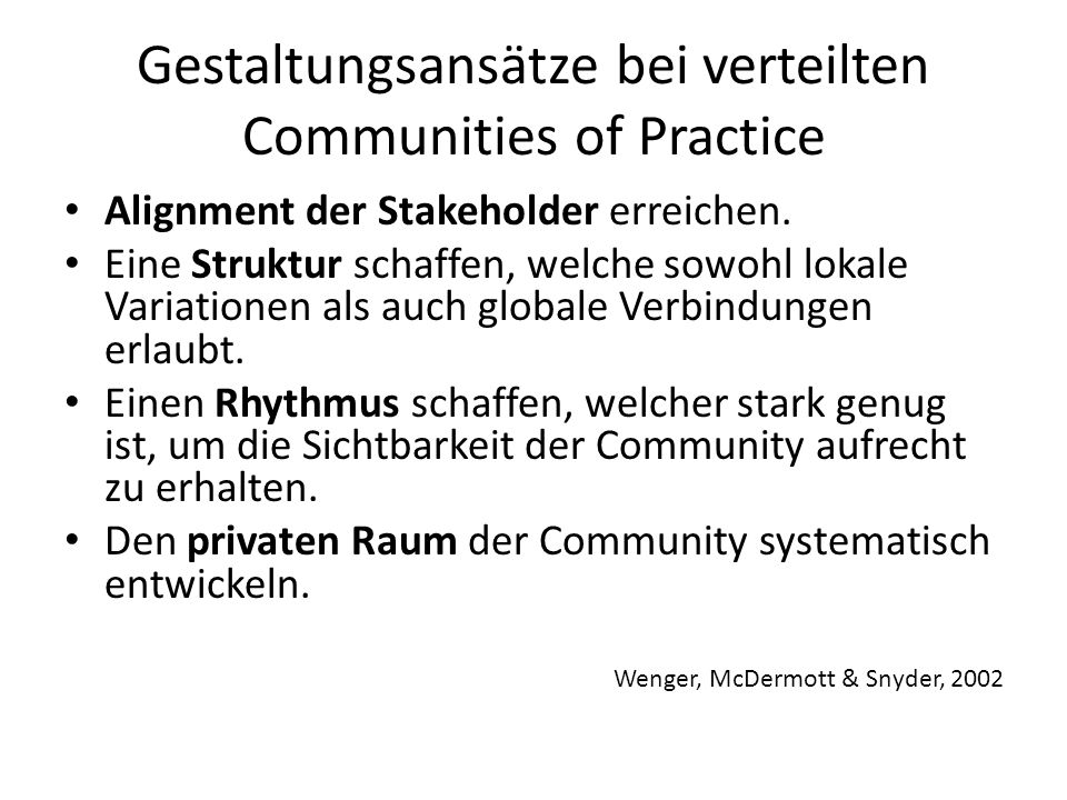 Gestaltungsansätze bei verteilten Communities of Practice Alignment der Stakeholder erreichen.