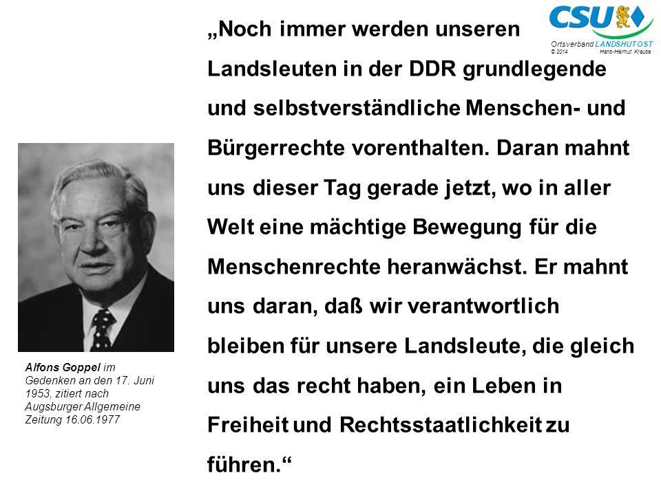 """© 2014 Hans-Helmut Krause Ortsverband LANDSHUT OST """"Noch immer werden unseren Landsleuten in der DDR grundlegende und selbstverständliche Menschen- und Bürgerrechte vorenthalten."""