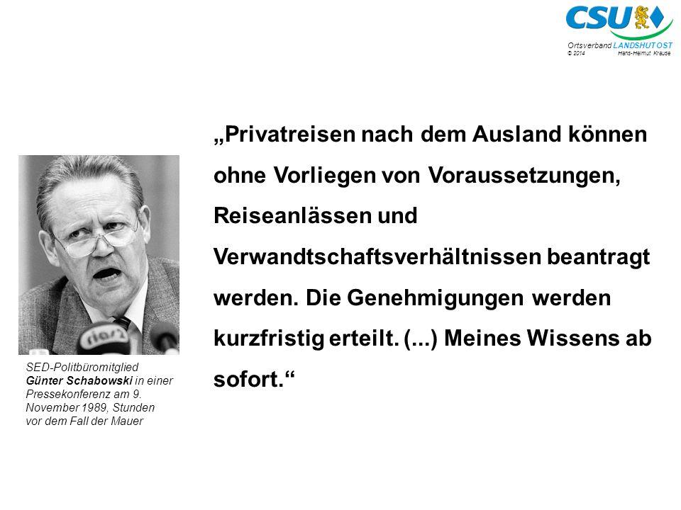 """© 2014 Hans-Helmut Krause Ortsverband LANDSHUT OST """"Privatreisen nach dem Ausland können ohne Vorliegen von Voraussetzungen, Reiseanlässen und Verwandtschaftsverhältnissen beantragt werden."""