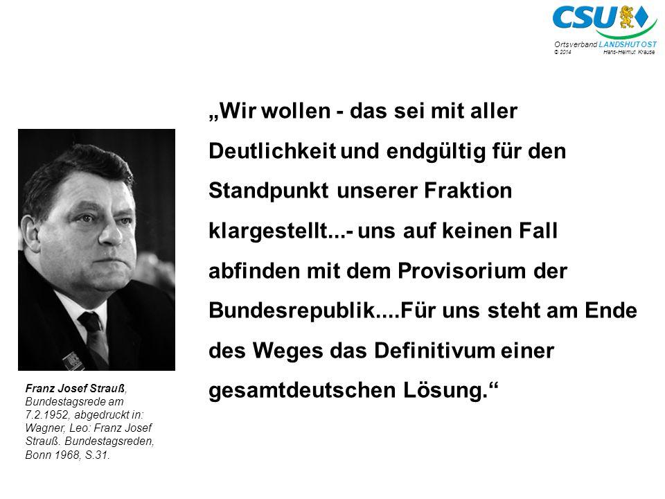 © 2014 Hans-Helmut Krause Ortsverband LANDSHUT OST Richard Stücklen im Zusammenhang mit den KSZE-Verhandlungen: Sie (Anm.