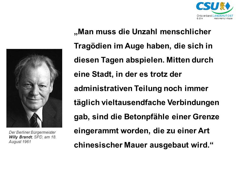 """© 2014 Hans-Helmut Krause Ortsverband LANDSHUT OST """"Die Christlich Soziale Union ist eine politische Aktionsgemeinschaft, die als eigenständige politische Kraft ihren politischen Auftrag in und für Bayern, in und für Deutschland, in und für Europa erfüllt."""