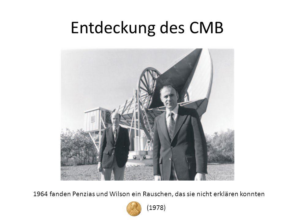 Entdeckung des CMB 1964 fanden Penzias und Wilson ein Rauschen, das sie nicht erklären konnten (1978)