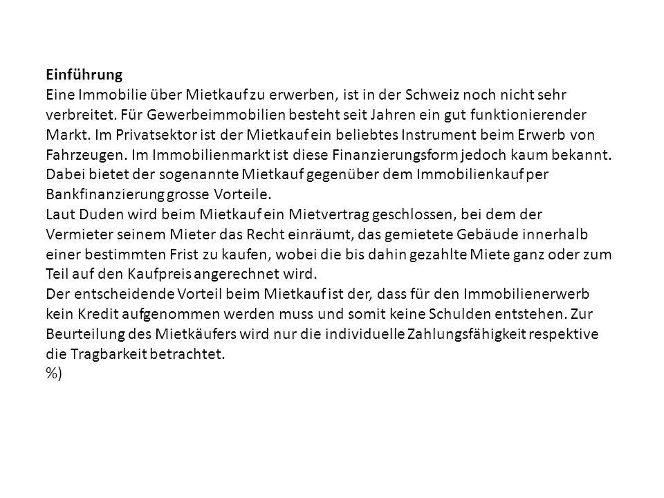Einführung Eine Immobilie über Mietkauf zu erwerben, ist in der Schweiz noch nicht sehr verbreitet.