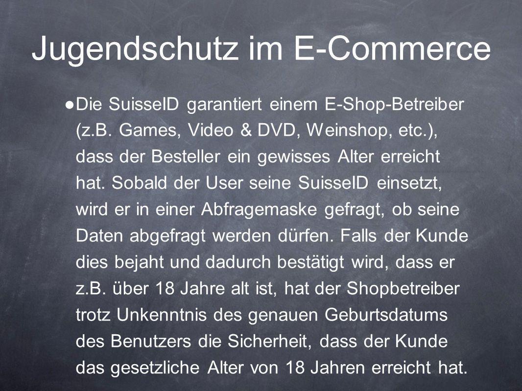 Jugendschutz im E-Commerce ● Die SuisseID garantiert einem E-Shop-Betreiber (z.B. Games, Video & DVD, Weinshop, etc.), dass der Besteller ein gewisses