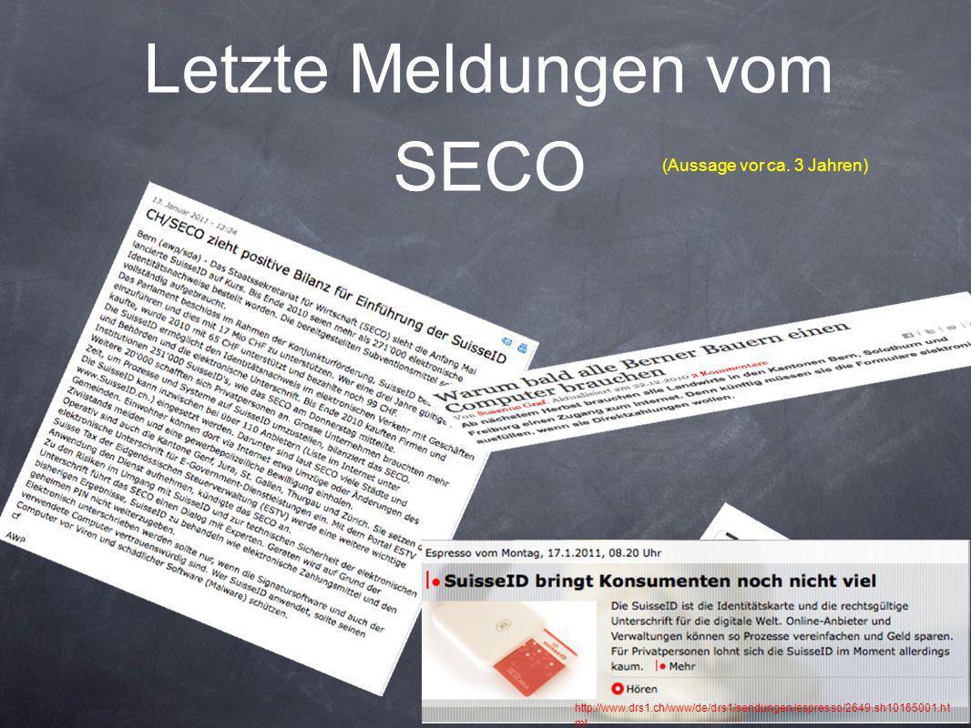 Letzte Meldungen vom SECO http://www.drs1.ch/www/de/drs1/sendungen/espresso/2649.sh10165001.ht ml (Aussage vor ca. 3 Jahren)
