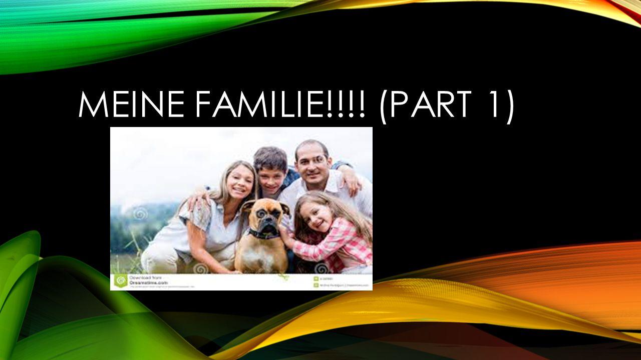 MEINE FAMILIE!!!! (PART 1)