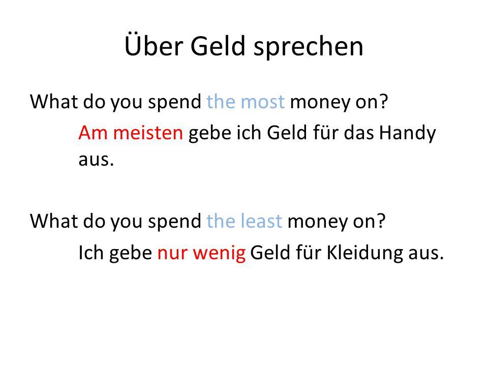 Über Geld sprechen What do you spend the most money on.