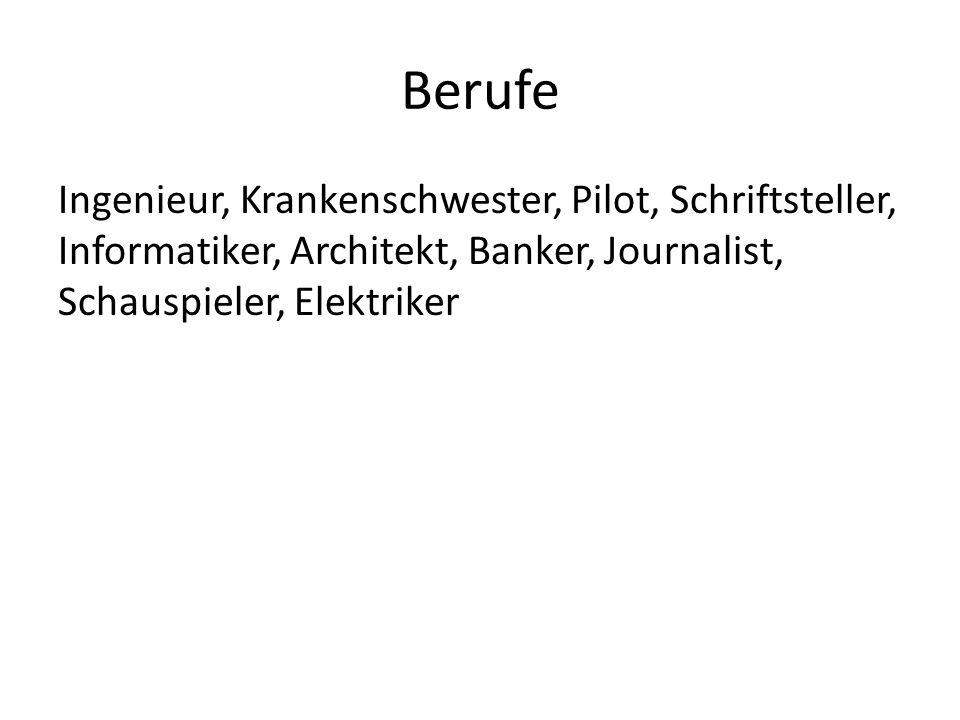 Berufe Ingenieur, Krankenschwester, Pilot, Schriftsteller, Informatiker, Architekt, Banker, Journalist, Schauspieler, Elektriker