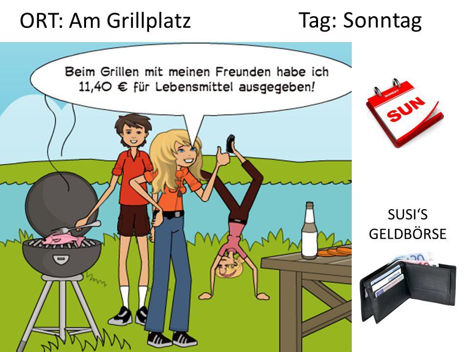 SUSI'S GELDBÖRSE Tag: Sonntag ORT: Am Grillplatz