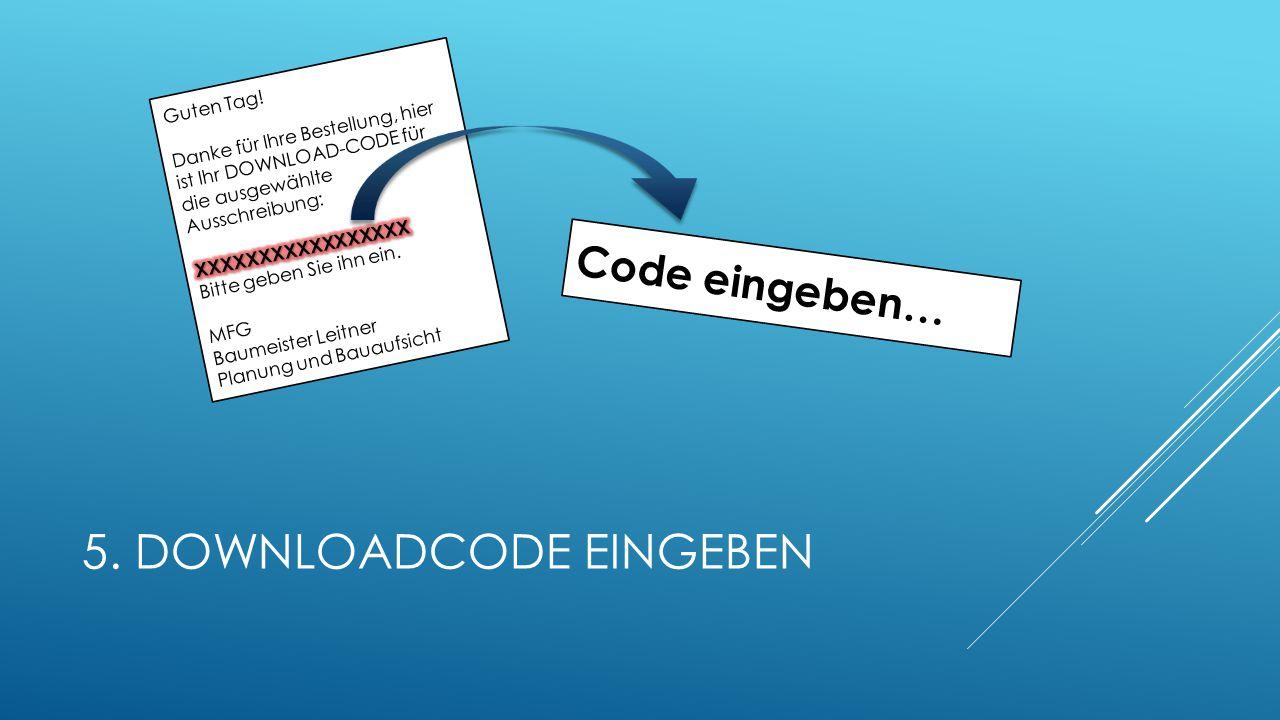 5. DOWNLOADCODE EINGEBEN Code eingeben…