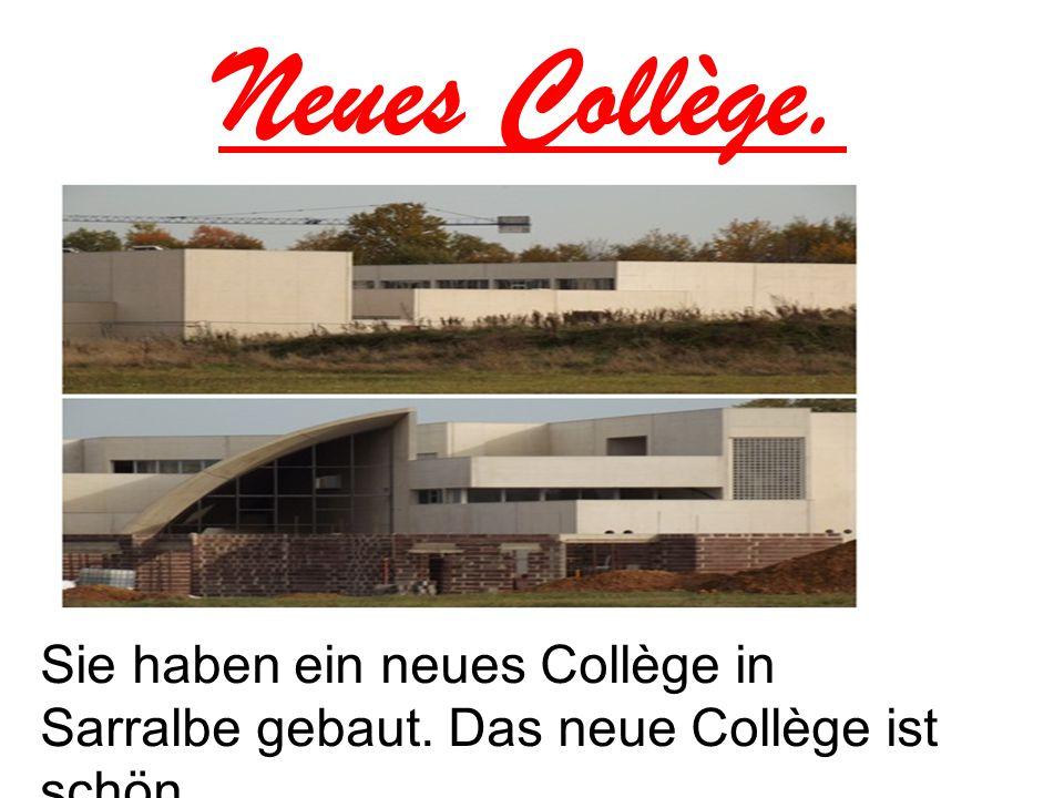 Neues Collège. Sie haben ein neues Collège in Sarralbe gebaut. Das neue Collège ist schön.