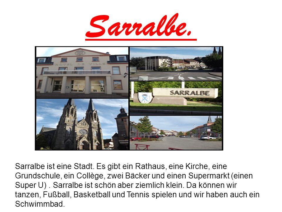 Sarralbe. Sarralbe ist eine Stadt. Es gibt ein Rathaus, eine Kirche, eine Grundschule, ein Collège, zwei Bäcker und einen Supermarkt (einen Super U).