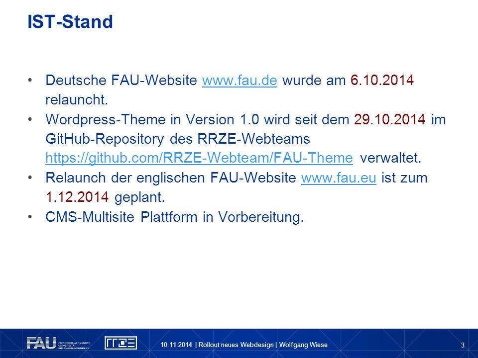 3 Deutsche FAU-Website www.fau.de wurde am 6.10.2014 relauncht.www.fau.de Wordpress-Theme in Version 1.0 wird seit dem 29.10.2014 im GitHub-Repository