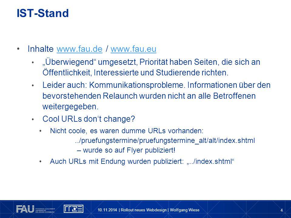 """4 Inhalte www.fau.de / www.fau.euwww.fau.dewww.fau.eu """"Überwiegend"""" umgesetzt, Priorität haben Seiten, die sich an Öffentlichkeit, Interessierte und S"""