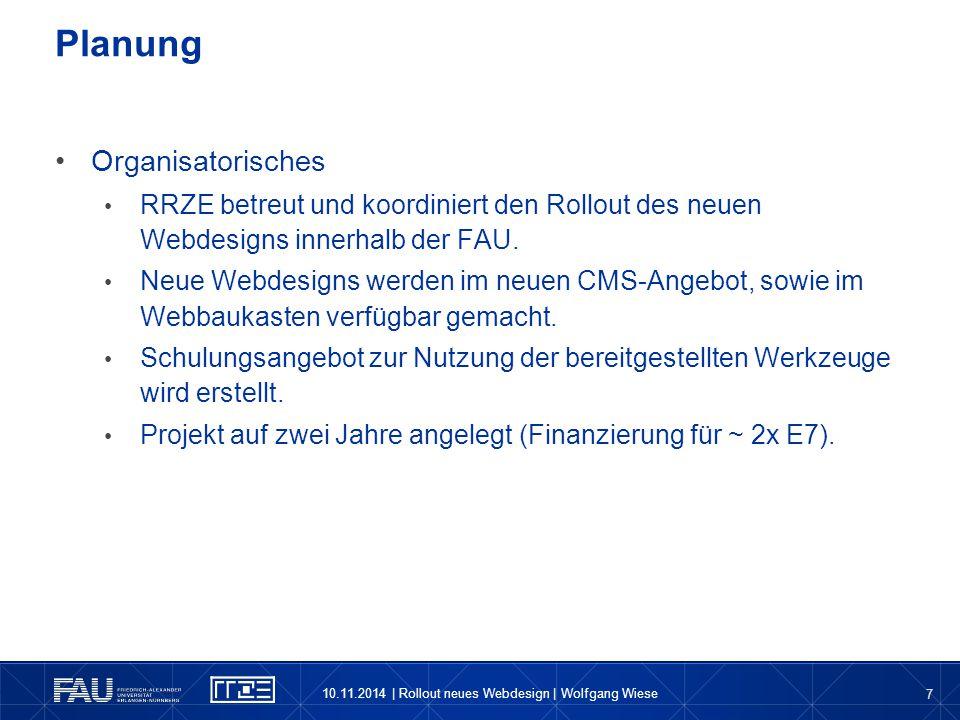 7 Organisatorisches RRZE betreut und koordiniert den Rollout des neuen Webdesigns innerhalb der FAU. Neue Webdesigns werden im neuen CMS-Angebot, sowi