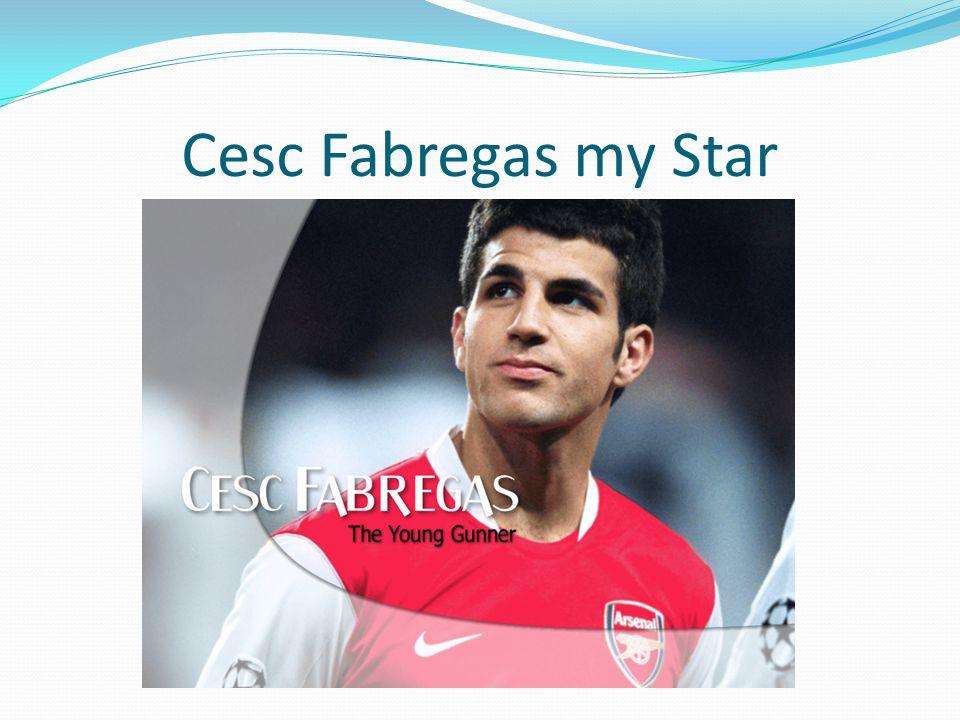Cesc Fabregas my Star