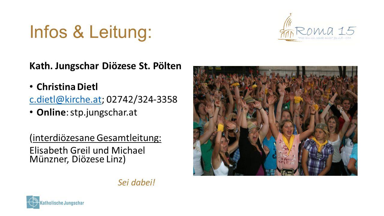 Infos & Leitung: Kath. Jungschar Diözese St. Pölten Christina Dietl c.dietl@kirche.atc.dietl@kirche.at; 02742/324-3358 Online: stp.jungschar.at (inter