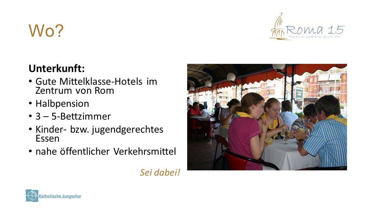 Wo? Unterkunft: Gute Mittelklasse-Hotels im Zentrum von Rom Halbpension 3 – 5-Bettzimmer Kinder- bzw. jugendgerechtes Essen nahe öffentlicher Verkehrs