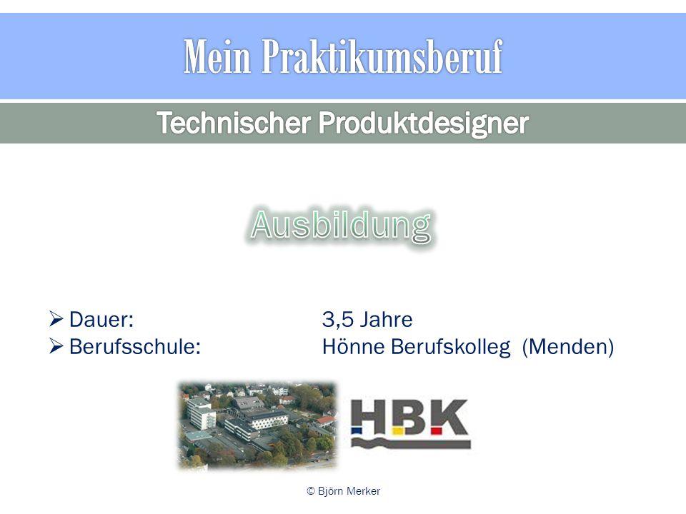  Dauer:3,5 Jahre  Berufsschule:Hönne Berufskolleg (Menden) © Björn Merker
