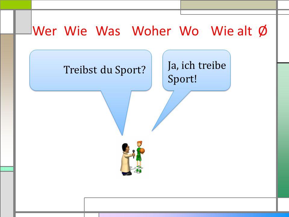 WerWieWasWoherWie altØ Ja, ich treibe Sport! Treibst du Sport? Wo