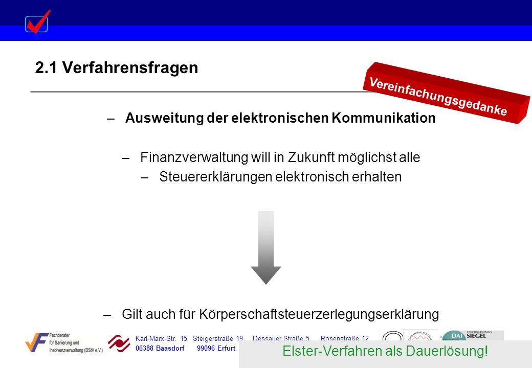 Karl-Marx-Str. 15 Steigerstraße 19 Dessauer Straße 5 Rosenstraße 12 06388 Baasdorf 99096 Erfurt 06366 Köthen 64839 Münster 2.1 Verfahrensfragen –Auswe