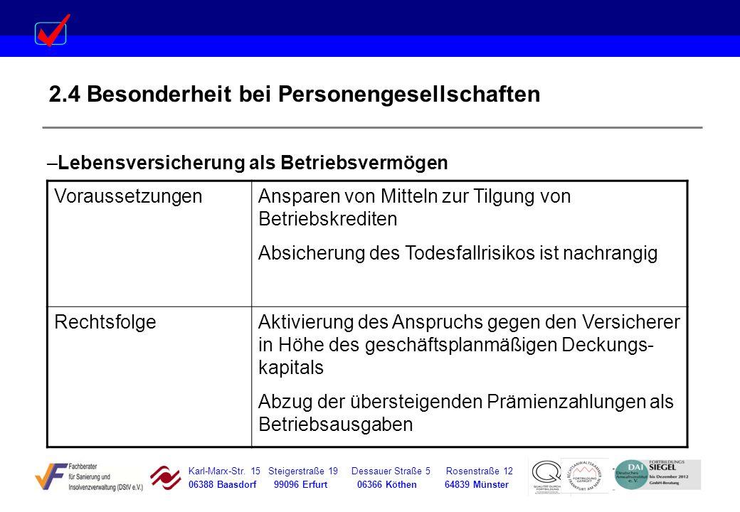 Karl-Marx-Str. 15 Steigerstraße 19 Dessauer Straße 5 Rosenstraße 12 06388 Baasdorf 99096 Erfurt 06366 Köthen 64839 Münster 2.4 Besonderheit bei Person