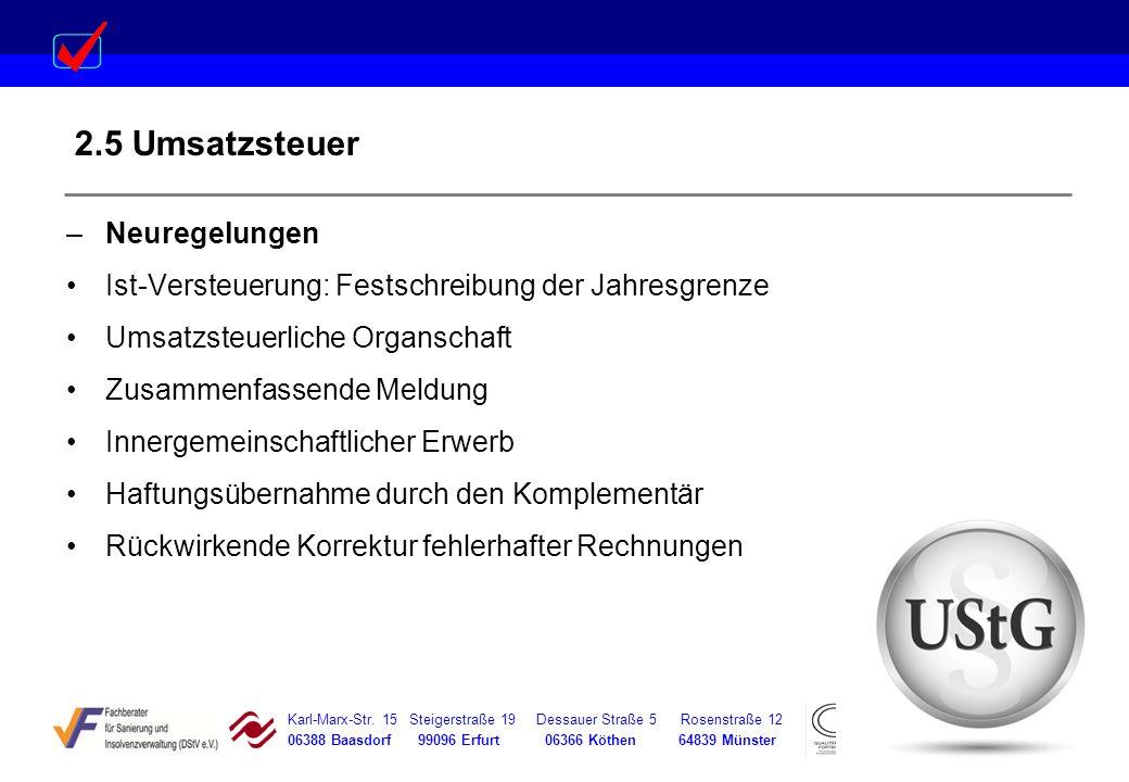 Karl-Marx-Str. 15 Steigerstraße 19 Dessauer Straße 5 Rosenstraße 12 06388 Baasdorf 99096 Erfurt 06366 Köthen 64839 Münster 2.5 Umsatzsteuer –Neuregelu