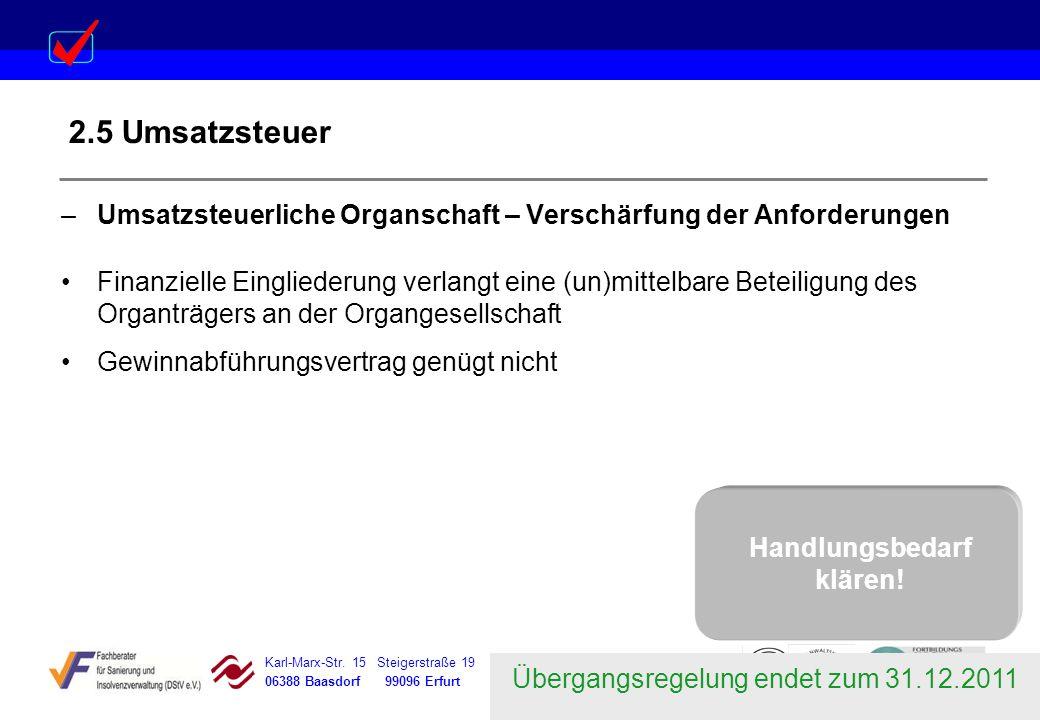 Karl-Marx-Str. 15 Steigerstraße 19 Dessauer Straße 5 Rosenstraße 12 06388 Baasdorf 99096 Erfurt 06366 Köthen 64839 Münster 2.5 Umsatzsteuer –Umsatzste