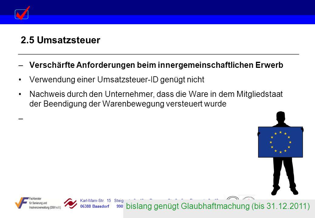 Karl-Marx-Str. 15 Steigerstraße 19 Dessauer Straße 5 Rosenstraße 12 06388 Baasdorf 99096 Erfurt 06366 Köthen 64839 Münster 2.5 Umsatzsteuer –Verschärf